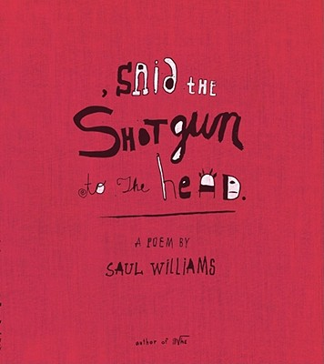 Click for more detail about Said the Shotgun to the Head by Saul Williams