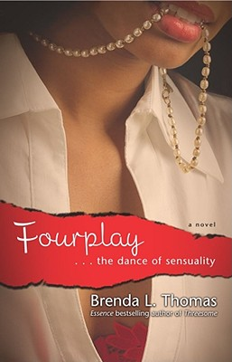 Click for more detail about Fourplay: …the Dance of Sensuality by Brenda L. Thomas