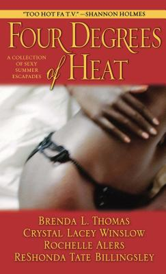 Click for more detail about Four Degrees of Heat: A Collection of Sexy Summer Escapades by Brenda L. Thomas, Crystal Lacey Winslow, Rochelle Alers, and ReShonda Tate Billingsley