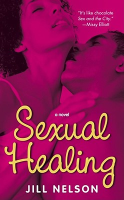 Click for more detail about Sexual Healing: A Novel by Jill Nelson