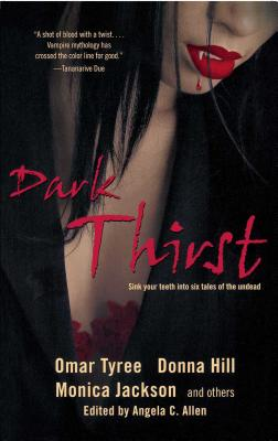 Click for more detail about Dark Thirst by Omar Tyree, Donna Hill, Monica Jackson, Linda Addison and Kevin S. Brockenbrough