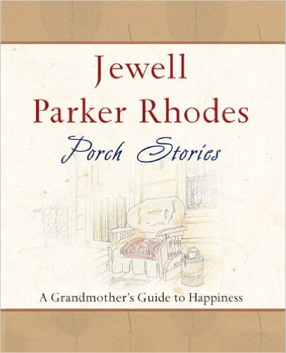 Click for more detail about Porch Stories: A Grandmother's Guide to Happiness  by Jewell Parker Rhodes
