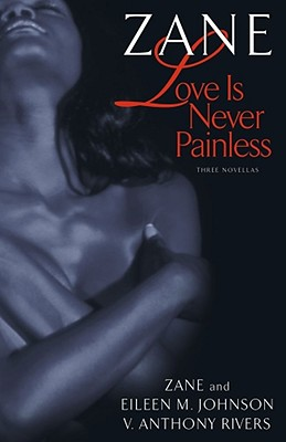 Book cover of Love Is Never Painless: Three Novellas by Zane