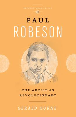 Book Cover Paul Robeson: The Artist as Revolutionary (Revolutionary Lives) by Gerald Horne