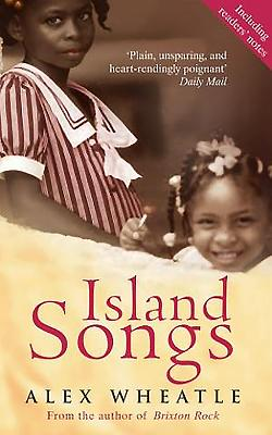 Click for more detail about Island Songs by Alex Wheatle