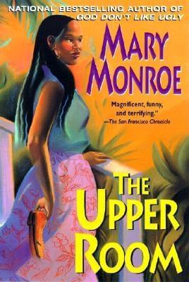 Click for more detail about The Upper Room (A Mama Ruby Novel) by Mary Monroe