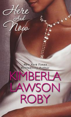 Click for more detail about Here And Now by Kimberla Lawson Roby