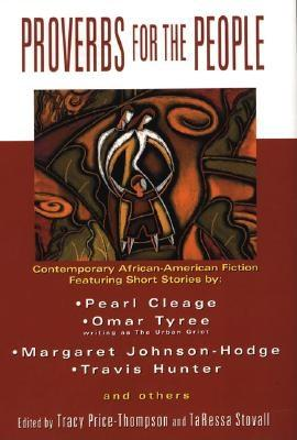 Click for more detail about Proverbs For The People by Pearl Cleage, Omar Tyree, Margaret Johnson-Hodge, Timmothy McCann, Brandon Massey, Kambon Obayani, Earl Sewell and Maxine Thompson