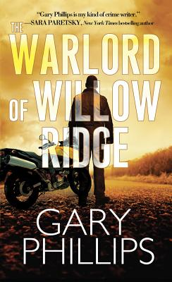 Book Cover The Warlord Of Willow Ridge by Gary Phillips