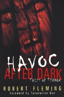 Click for more detail about Havoc After Dark: Tales of Terror by Robert Fleming