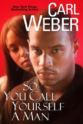 Click for more detail about So You Call Yourself A Man (Church) by Carl Weber