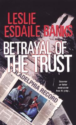 Click for more detail about Betrayal Of the Trust by Leslie Esdaile Banks