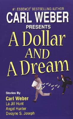 Click for more detail about A Dollar And A Dream by Carl Weber, Angel Hunter, Dwayne S. Joseph, and La Jill Hunt