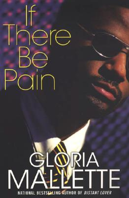 Click for more detail about If There Be Pain by Gloria Mallette