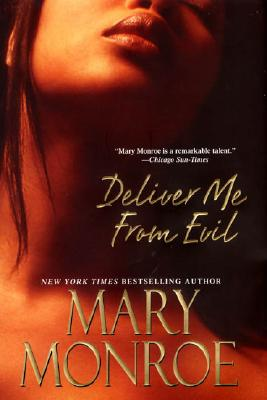 Click for more detail about Deliver Me From Evil by Mary Monroe