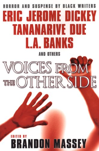 Click for more detail about Voices from the Other Side by Brandon Massey, Eric Jerome Dickey, and Tananarive Due, L. A. Banks