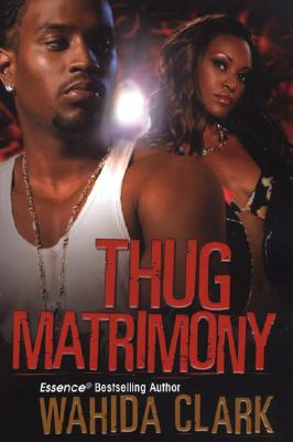 Book cover of Thug Matrimony by Wahida Clark