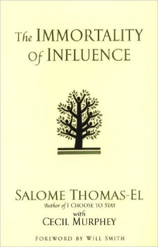 Click for more detail about The Immortality Of Influence by Salome Thomas-El