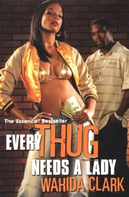 Click for more detail about Every Thug Needs A Lady by Wahida Clark