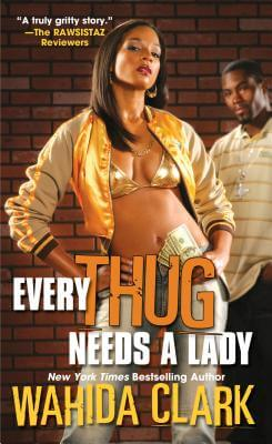 Book cover of Every Thug Needs A Lady by Wahida Clark