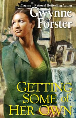 Click for more detail about Getting Some of Her Own by Gwynne Forster