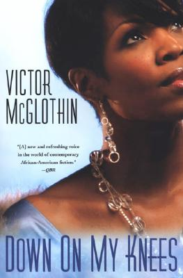 Click for more detail about Down On My Knees by Victor McGlothin