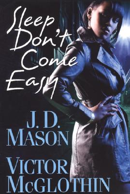 Click for more detail about Sleep Don't Come Easy by J.D. Mason and Victor McGlothin