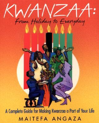 Click for a larger image of Kwanzaa: From Holiday to Every Day