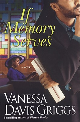Click for more detail about If Memory Serves by Vanessa Davis Griggs