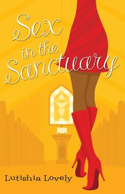 Book Cover Sex in the Sanctuary by Lutishia Lovely