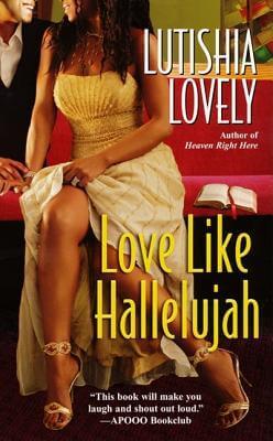 Book Cover Love Like Hallelujah (Hallelujah Love) by Lutishia Lovely