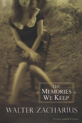 Click for more detail about The Memories We Keep by Walter Zacharius