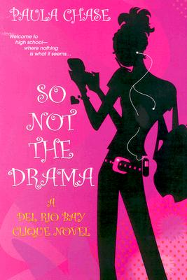 Click for more detail about So Not The Drama: A Del Rio Bay Clique Novel by Paula Chase
