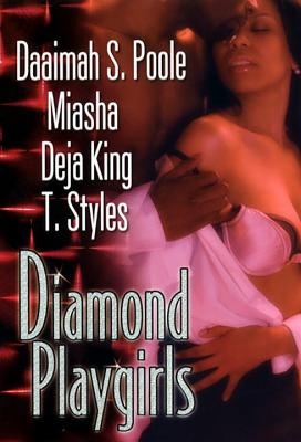 Book Cover Diamond Playgirls by Daaimah S. Poole, Miasha, Joy Deja King, and T. Styles