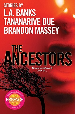 Click for more detail about The Ancestors by Brandon Massey, Tananarive Due, and L.A. Banks (Leslie Esdaile Banks)