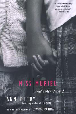 Click for more detail about Miss Muriel And Other Stories by Ann Petry
