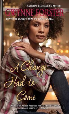 Click for more detail about A Change Had To Come by Gwynne Forster