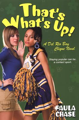 Click for more detail about That's What's Up!: A Del Rio Bay Clique Novel by Paula Chase