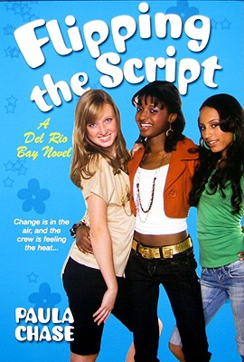 Click for more detail about Flipping the Script (Del Rio Bay Novels) by Paula Chase