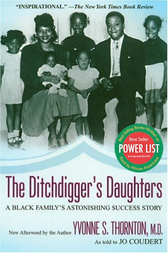 Click for more detail about The Ditchdigger's Daughters by Yvonne S. Thornton