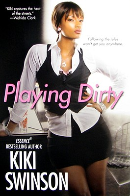 Click for more detail about Playing Dirty by Kiki Swinson