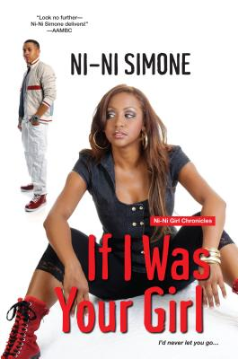 Click for more detail about If I Was Your Girl (Ni-Ni Girl Chronicles) by Ni-Ni Simone