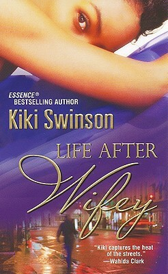 Click for more detail about Life After Wifey by Kiki Swinson
