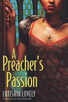 Click for more detail about A Preacher's Passion (Hallelujah Love) by Lutishia Lovely