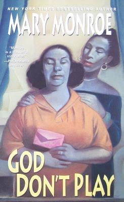 Click for more detail about God Don't Play by Mary Monroe