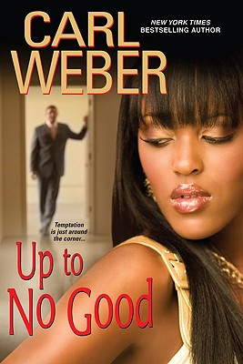 Click for more detail about Up To No Good by Carl Weber