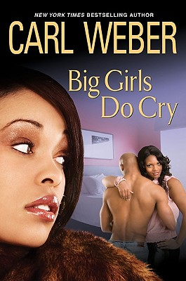 Click for more detail about Big Girls Do Cry by Carl Weber