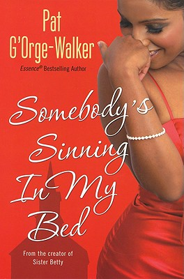 Click for more detail about Somebody's Sinning In My Bed by Pat G'Orge Walker