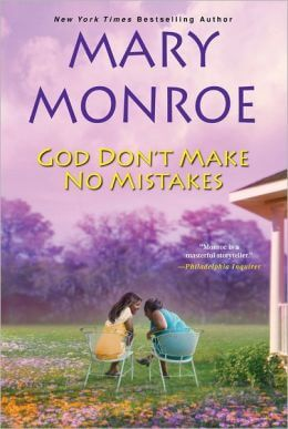 Click for more detail about God Don't Make No Mistakes by Mary Monroe