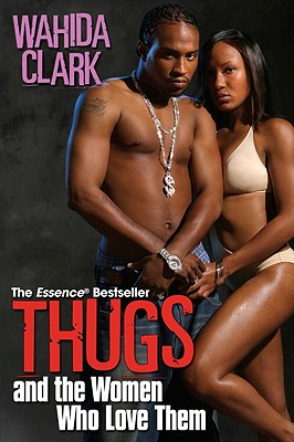 Click for a larger image of Thugs and the Women Who Love Them